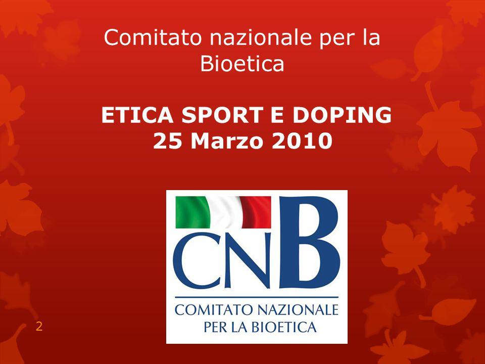 Comitato nazionale per la Bioetica ETICA SPORT E DOPING 25 Marzo 2010