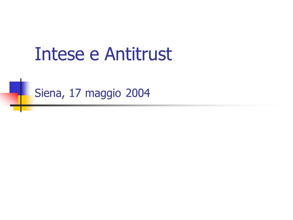 Intese e Antitrust Siena, 17 maggio 2004