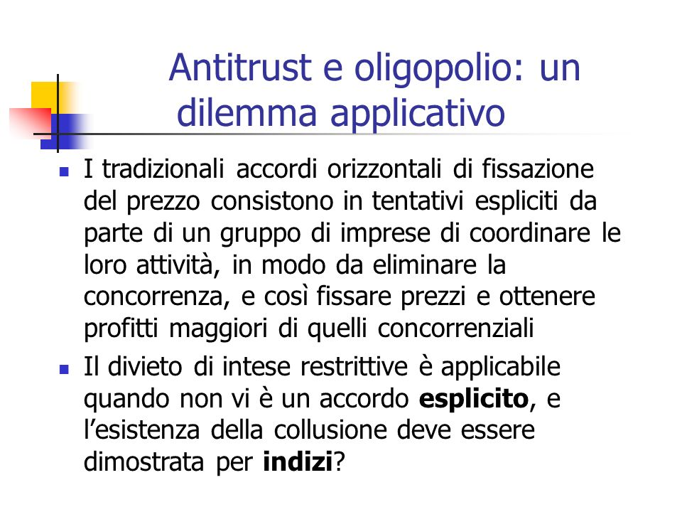 Antitrust e oligopolio: un dilemma applicativo
