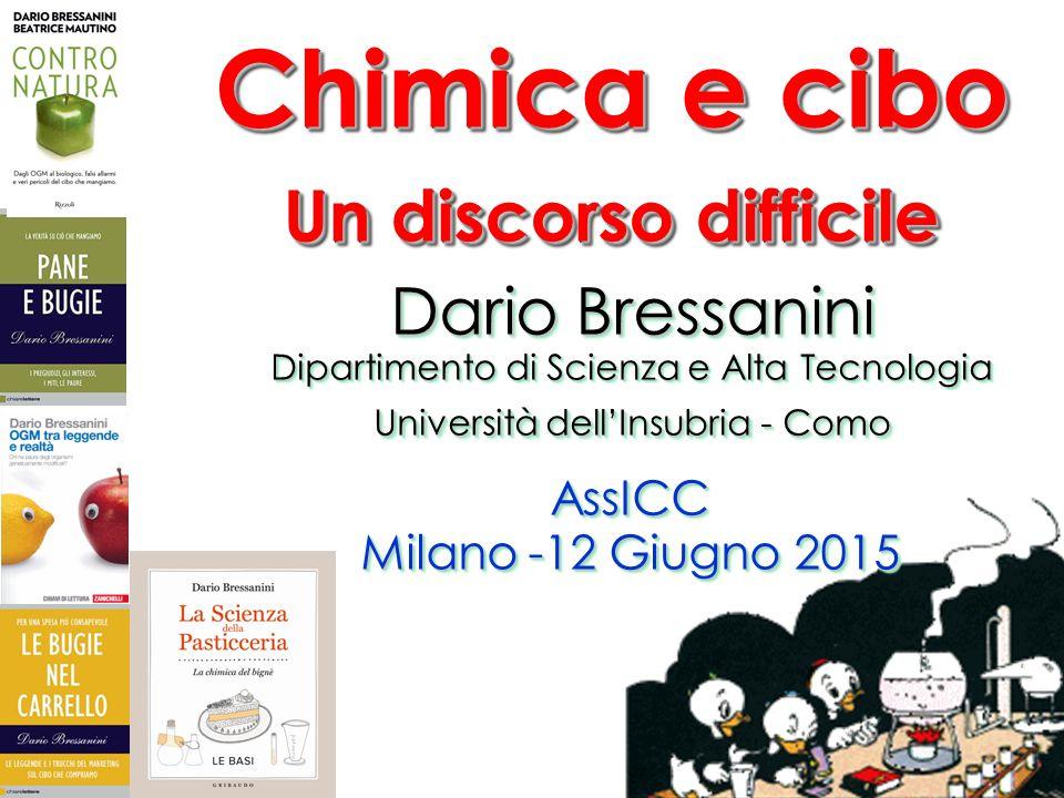 Chimica e cibo Un discorso difficile Dario Bressanini AssICC