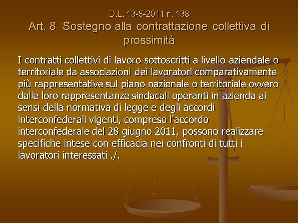D.L. 13-8-2011 n. 138 Art. 8 Sostegno alla contrattazione collettiva di prossimità