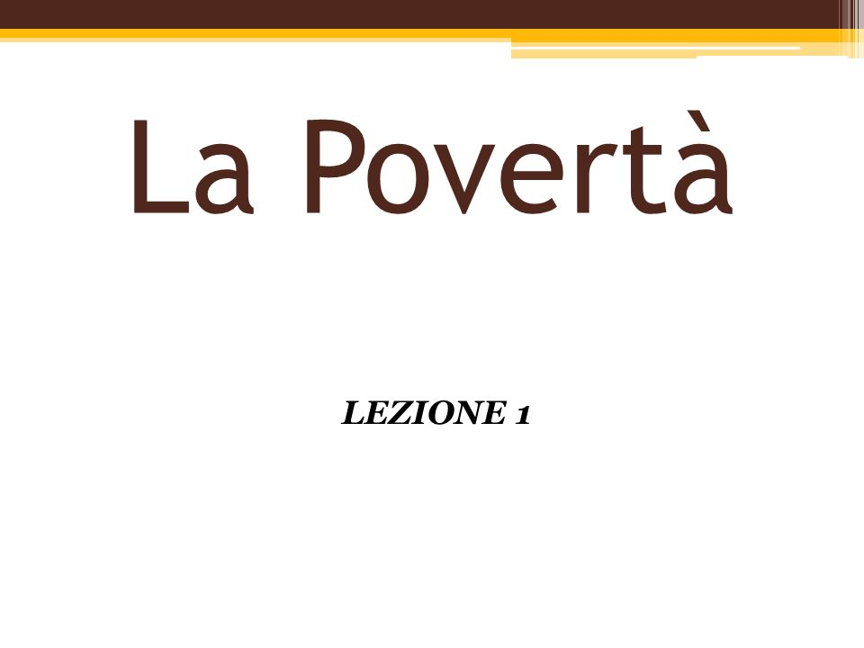 La Povertà LEZIONE 1