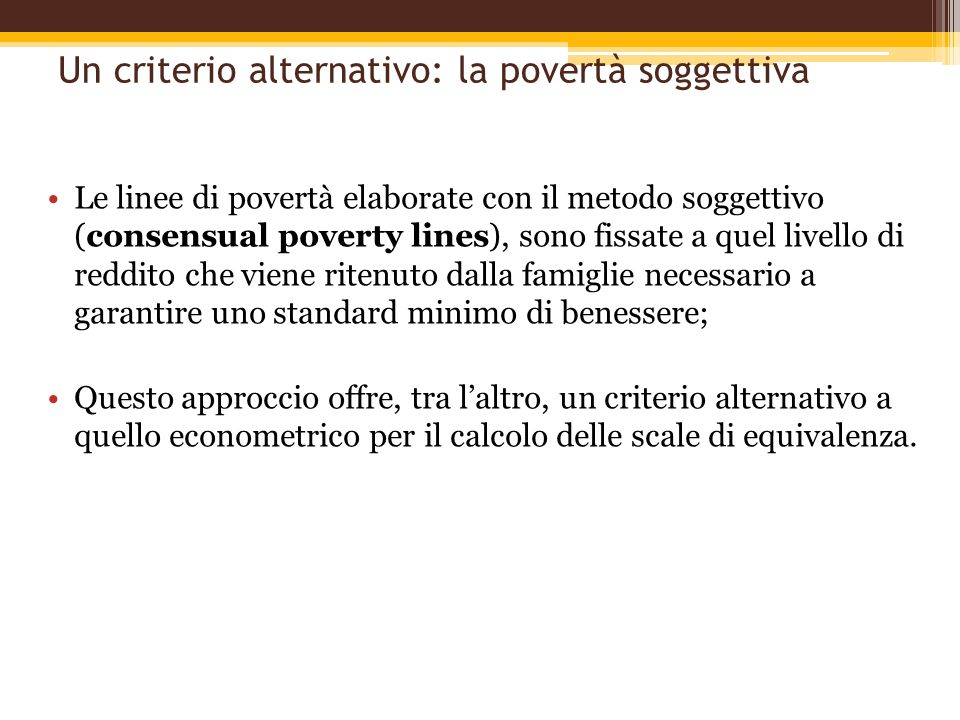 Un criterio alternativo: la povertà soggettiva