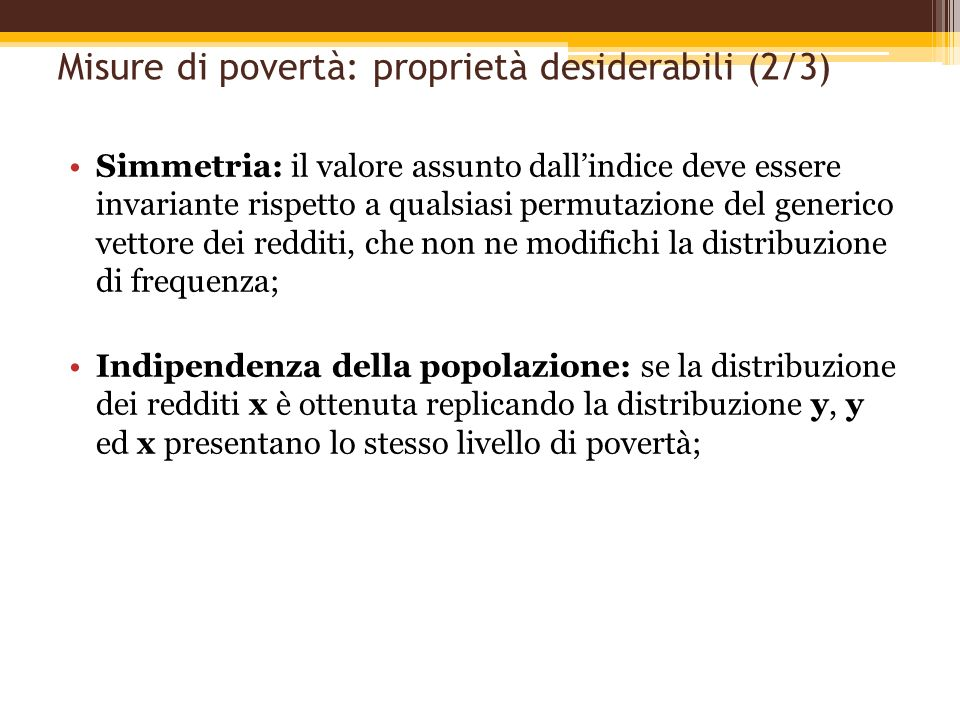 Misure di povertà: proprietà desiderabili (2/3)