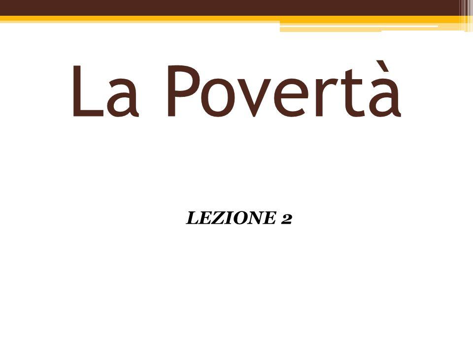 La Povertà LEZIONE 2