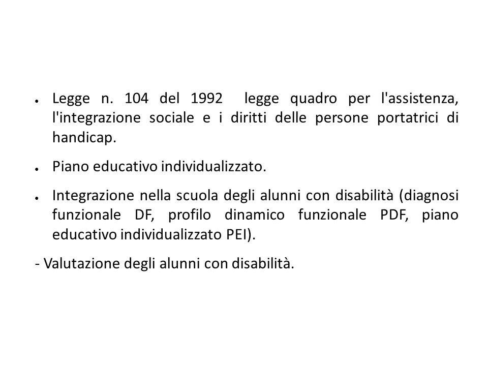 Legge n. 104 del 1992 legge quadro per l assistenza, l integrazione sociale e i diritti delle persone portatrici di handicap.