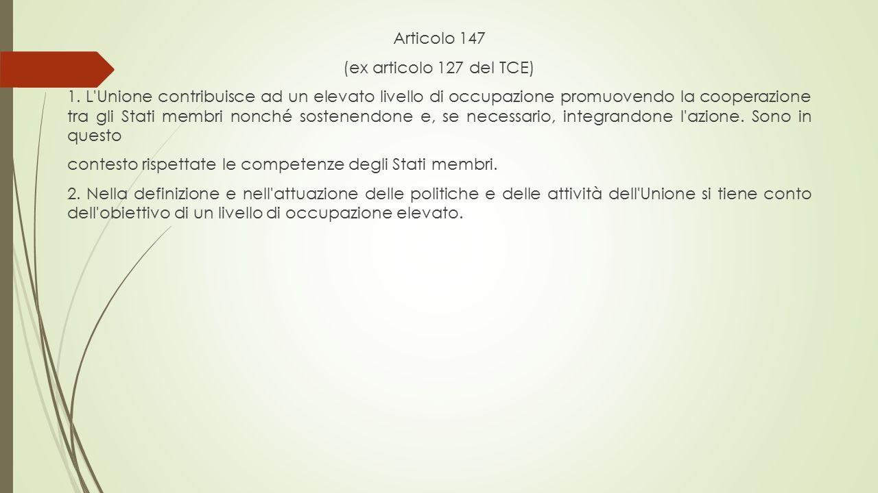 Articolo 147 (ex articolo 127 del TCE) 1