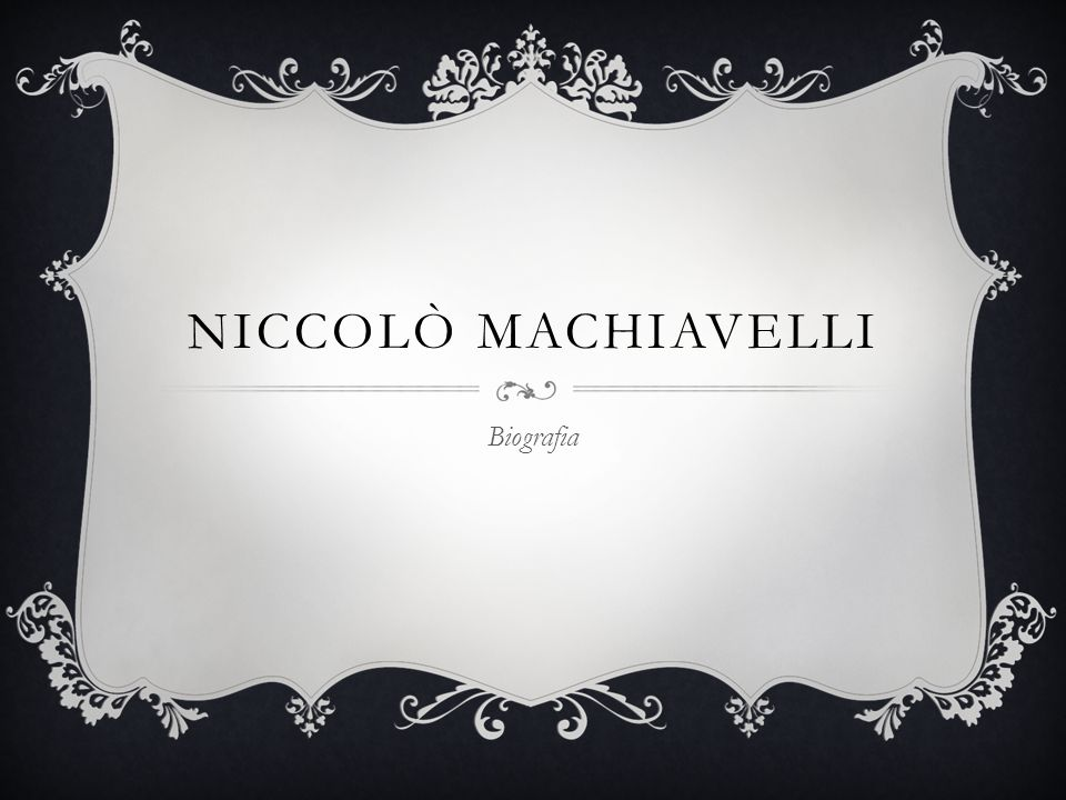 Niccolò Machiavelli Biografia