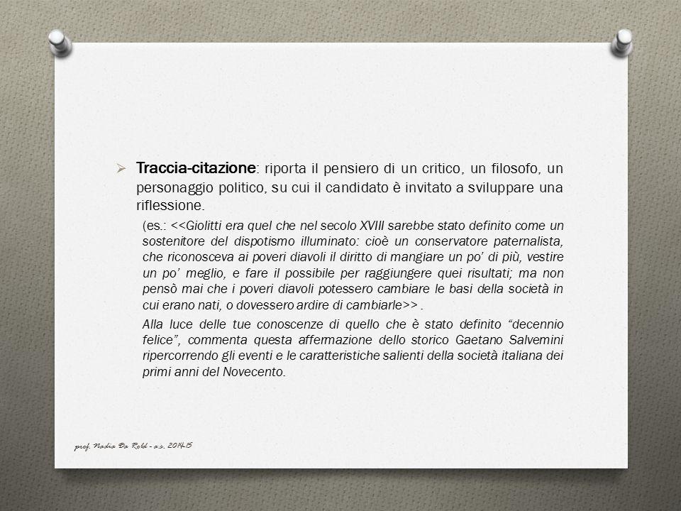 Traccia-citazione: riporta il pensiero di un critico, un filosofo, un personaggio politico, su cui il candidato è invitato a sviluppare una riflessione.