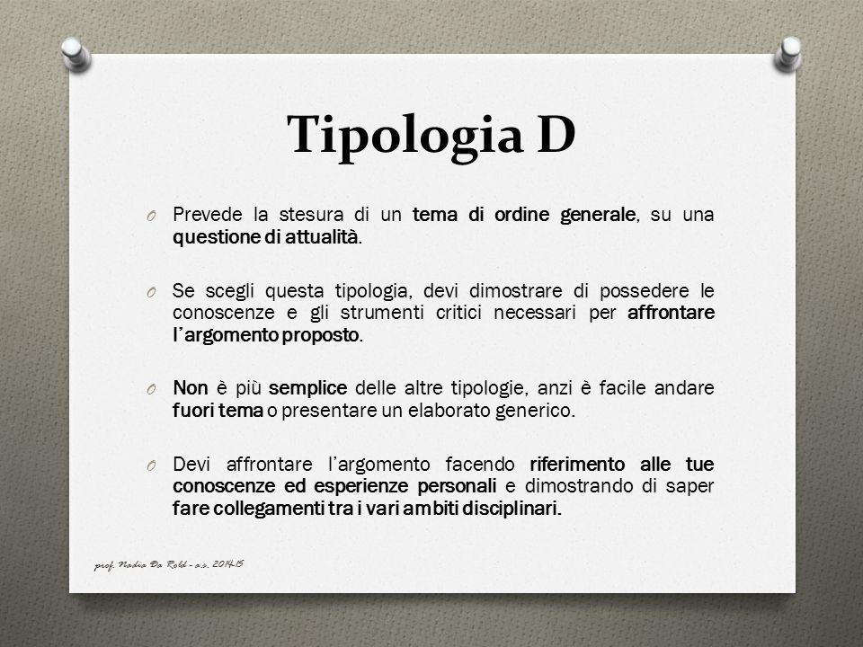 Tipologia D Prevede la stesura di un tema di ordine generale, su una questione di attualità.