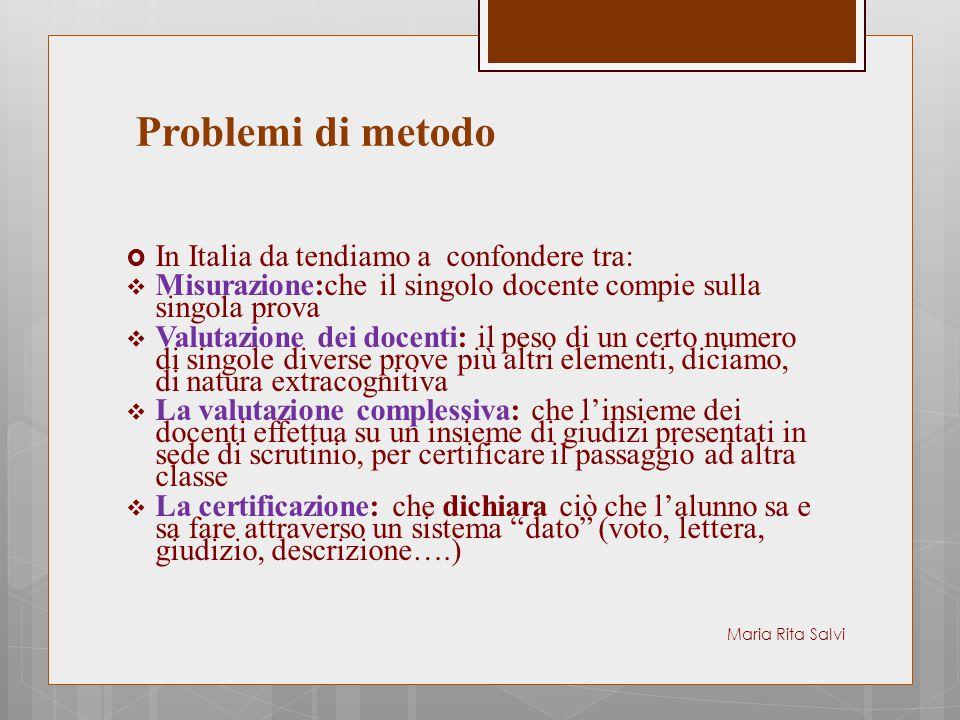 La Problemi di metodo In Italia da tendiamo a confondere tra: