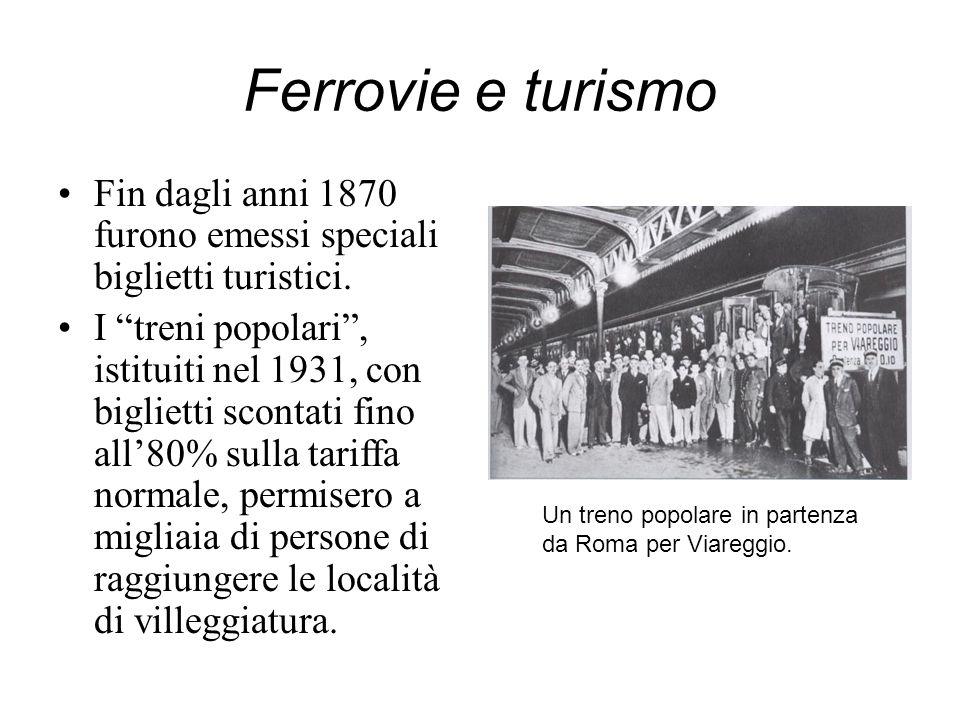 Ferrovie e turismo Fin dagli anni 1870 furono emessi speciali biglietti turistici.