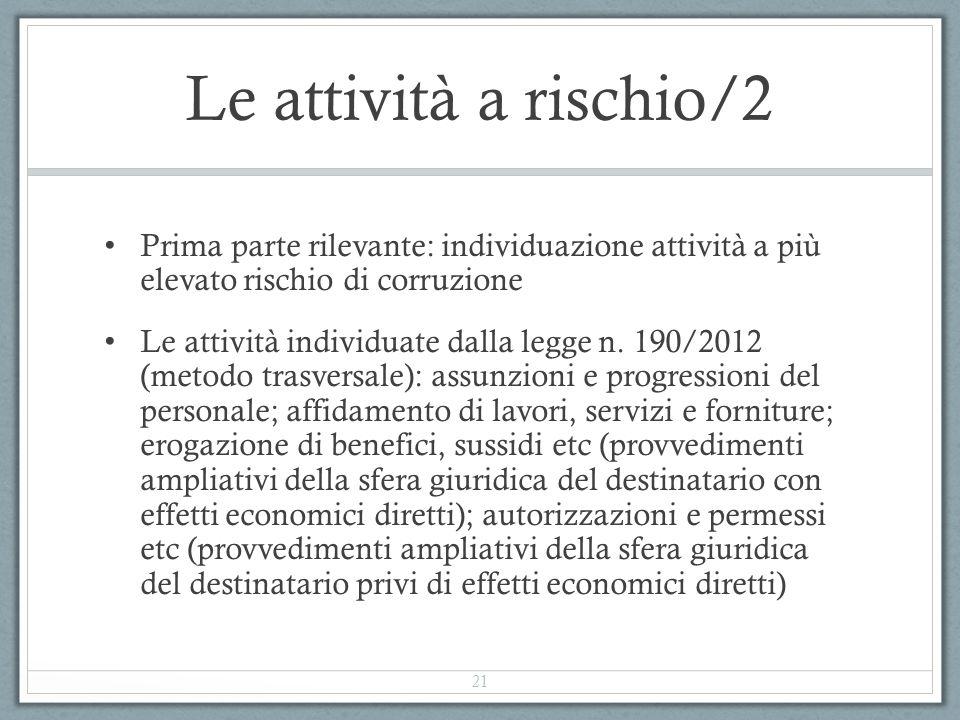 Le attività a rischio/2 Prima parte rilevante: individuazione attività a più elevato rischio di corruzione.