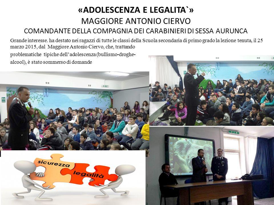 «ADOLESCENZA E LEGALITA`» MAGGIORE ANTONIO CIERVO COMANDANTE DELLA COMPAGNIA DEI CARABINIERI DI SESSA AURUNCA
