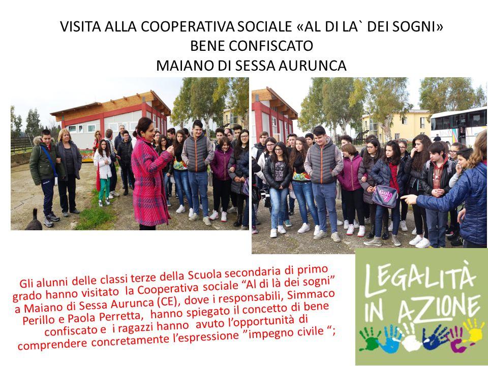 VISITA ALLA COOPERATIVA SOCIALE «AL DI LA` DEI SOGNI» BENE CONFISCATO MAIANO DI SESSA AURUNCA