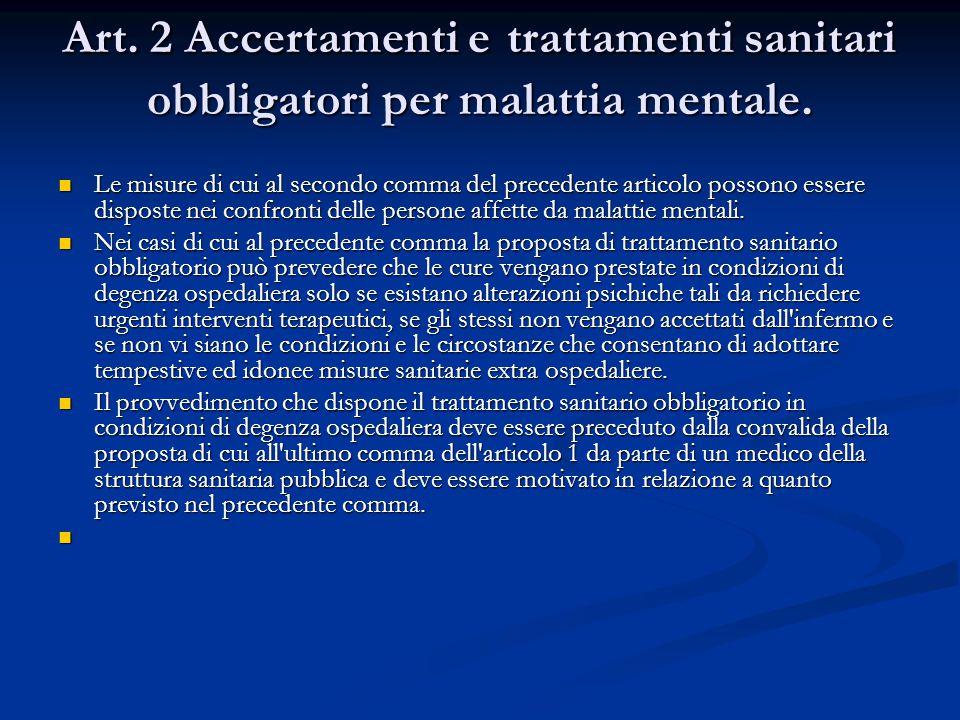 Art. 2 Accertamenti e trattamenti sanitari obbligatori per malattia mentale.