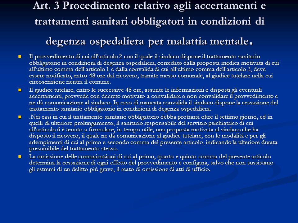 Art. 3 Procedimento relativo agli accertamenti e trattamenti sanitari obbligatori in condizioni di degenza ospedaliera per malattia mentale.