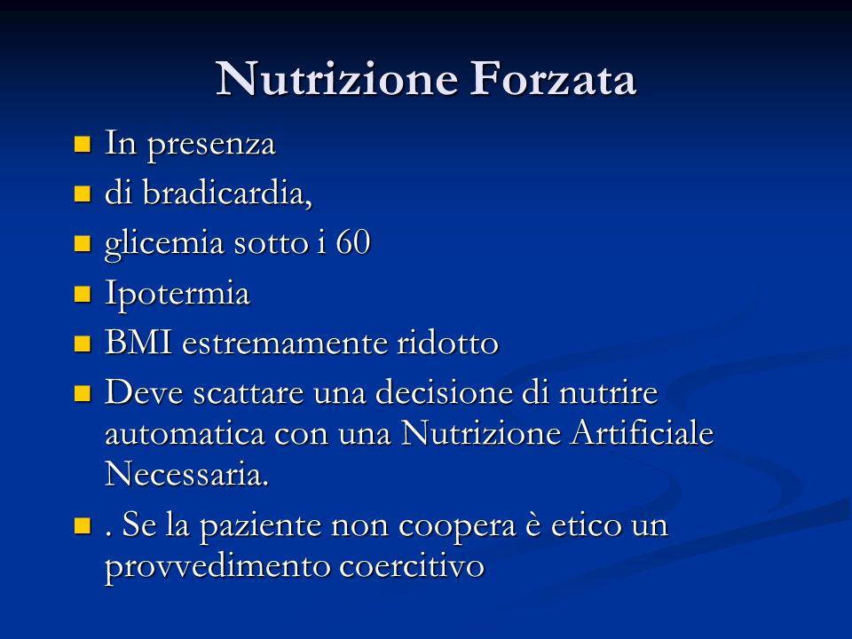 Nutrizione Forzata In presenza di bradicardia, glicemia sotto i 60