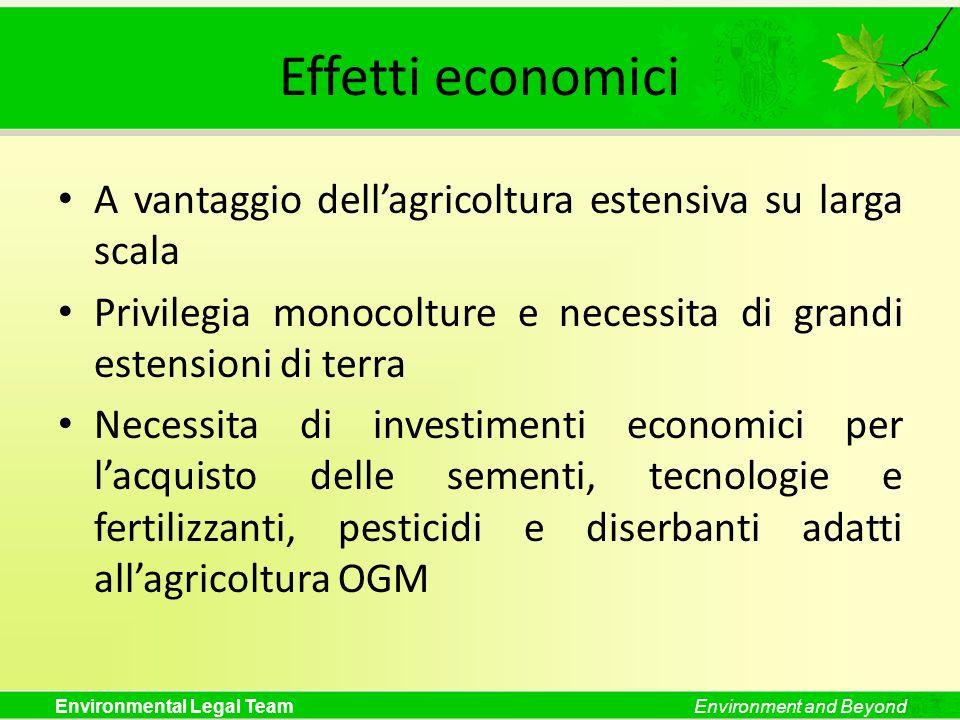 Effetti economici A vantaggio dell'agricoltura estensiva su larga scala. Privilegia monocolture e necessita di grandi estensioni di terra.