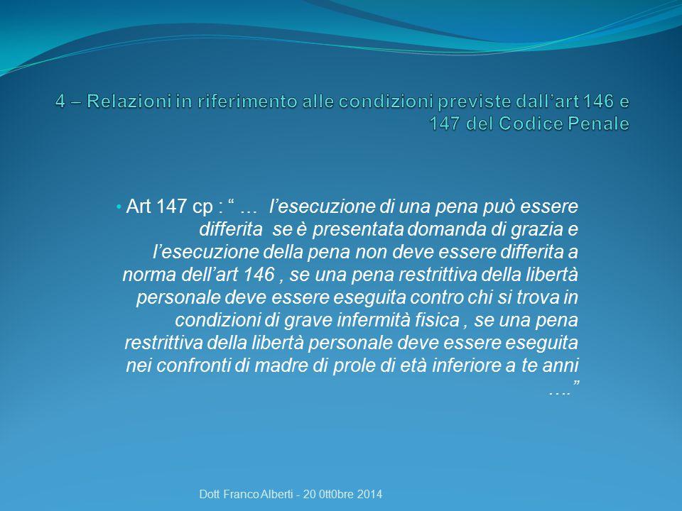 4 – Relazioni in riferimento alle condizioni previste dall'art 146 e 147 del Codice Penale