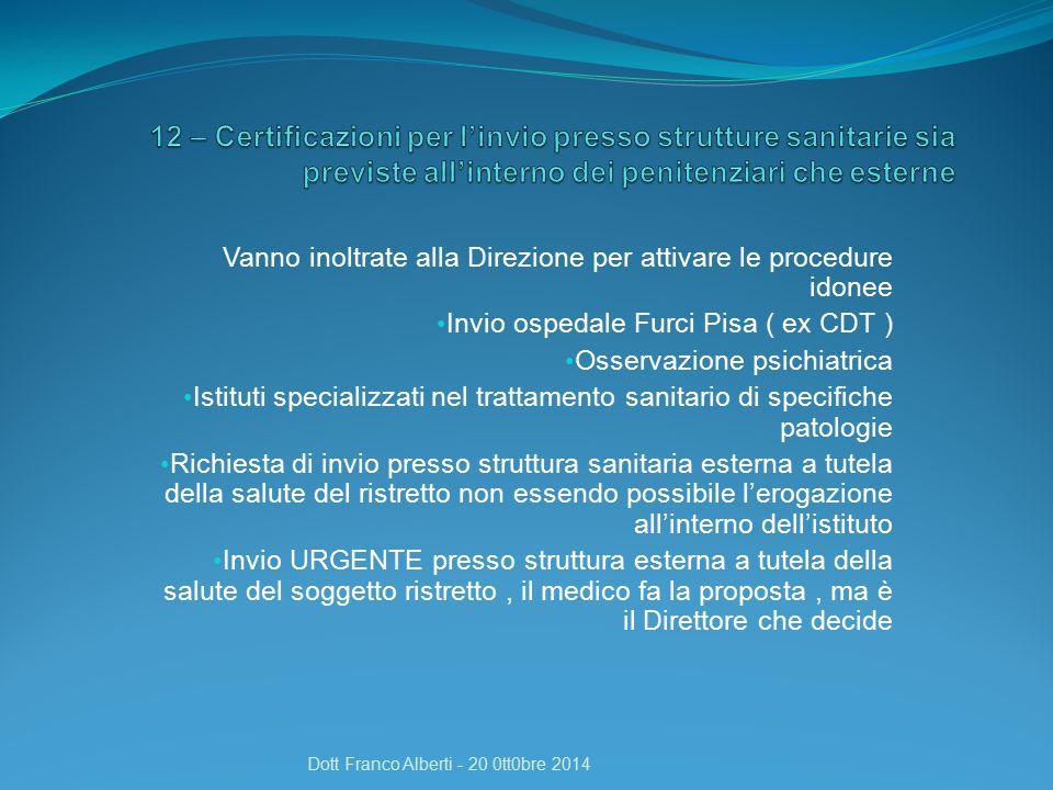 12 – Certificazioni per l'invio presso strutture sanitarie sia previste all'interno dei penitenziari che esterne