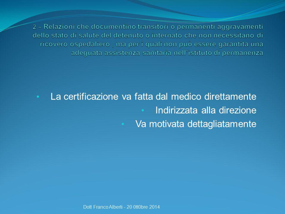 La certificazione va fatta dal medico direttamente