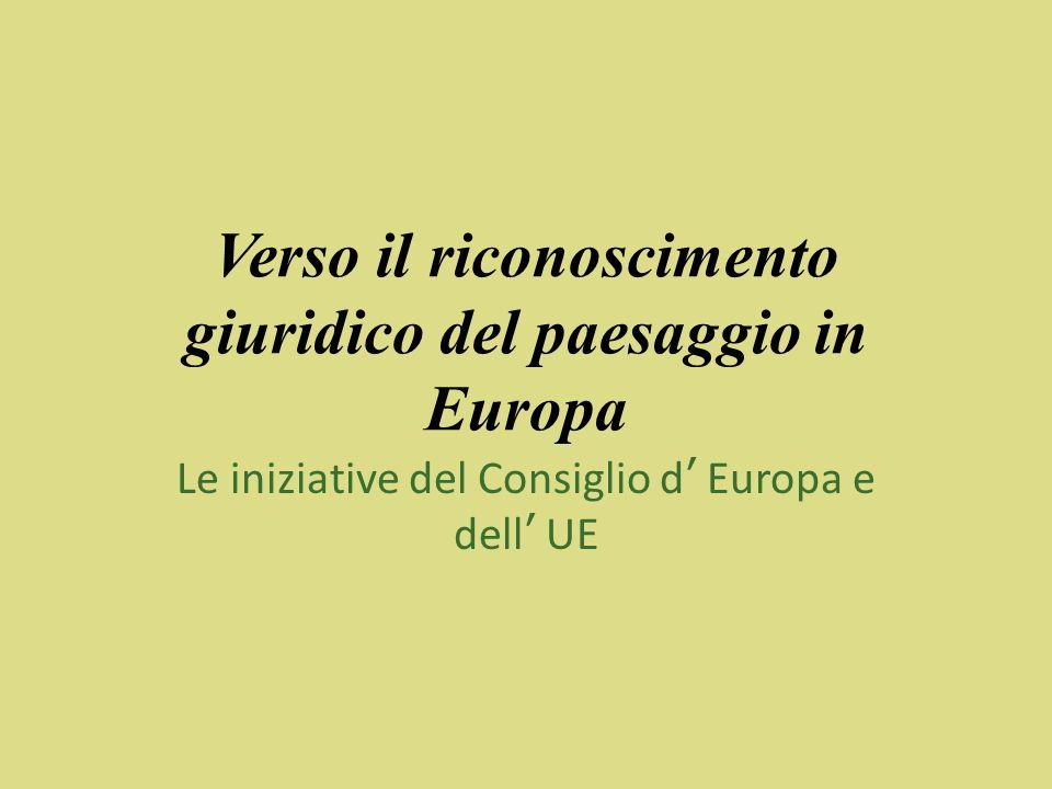Verso il riconoscimento giuridico del paesaggio in Europa