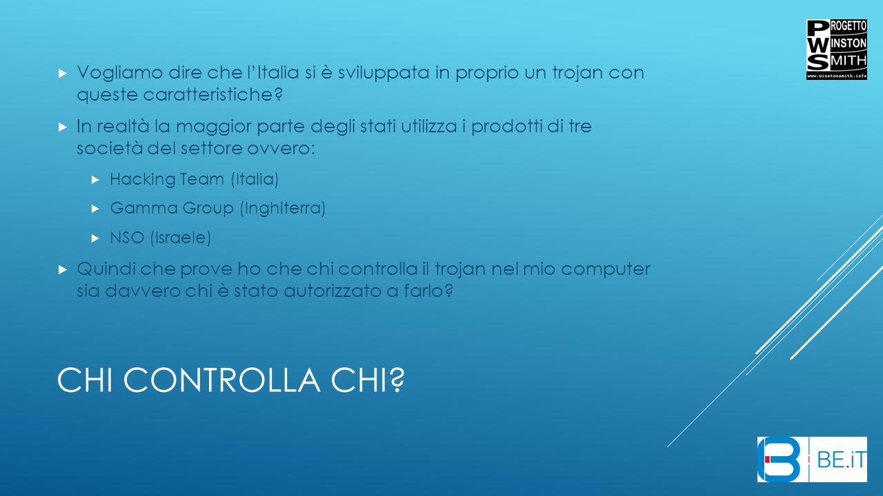 Vogliamo dire che l'Italia si è sviluppata in proprio un trojan con queste caratteristiche