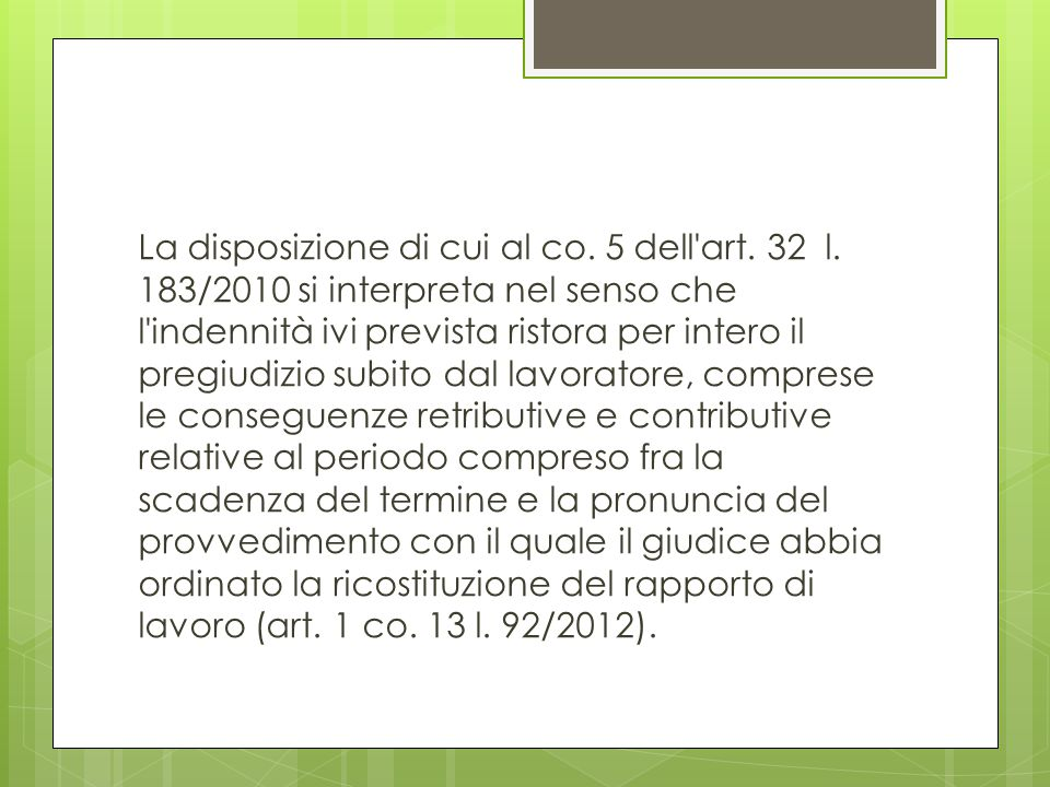 La disposizione di cui al co. 5 dell art. 32 l