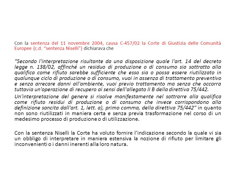 Con la sentenza del 11 novembre 2004, causa C-457/02 la Corte di Giustizia delle Comunità Europee (c.d. sentenza Niselli ) dichiarava che