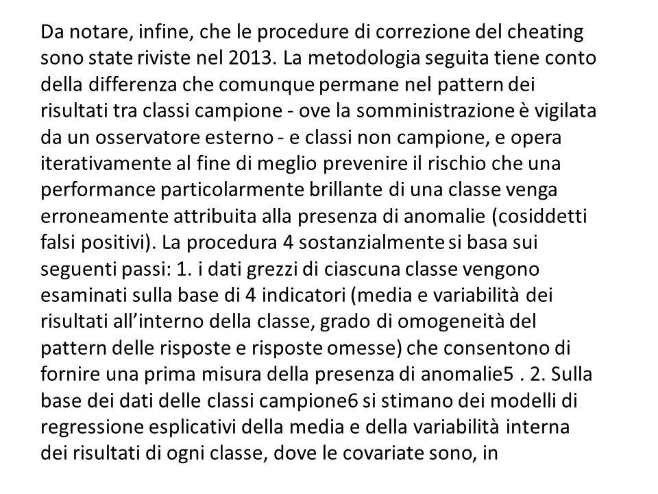 Da notare, infine, che le procedure di correzione del cheating sono state riviste nel 2013.