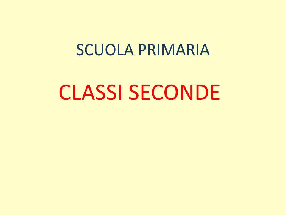 SCUOLA PRIMARIA CLASSI SECONDE