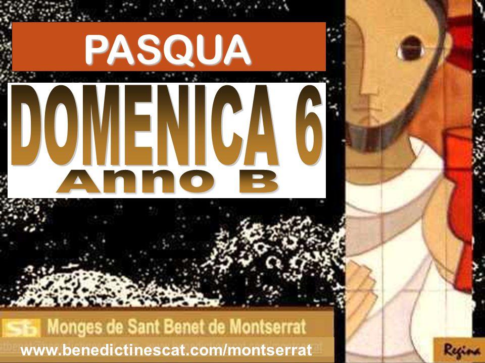 PASQUA DOMENICA 6 Anno B www.benedictinescat.com/montserrat