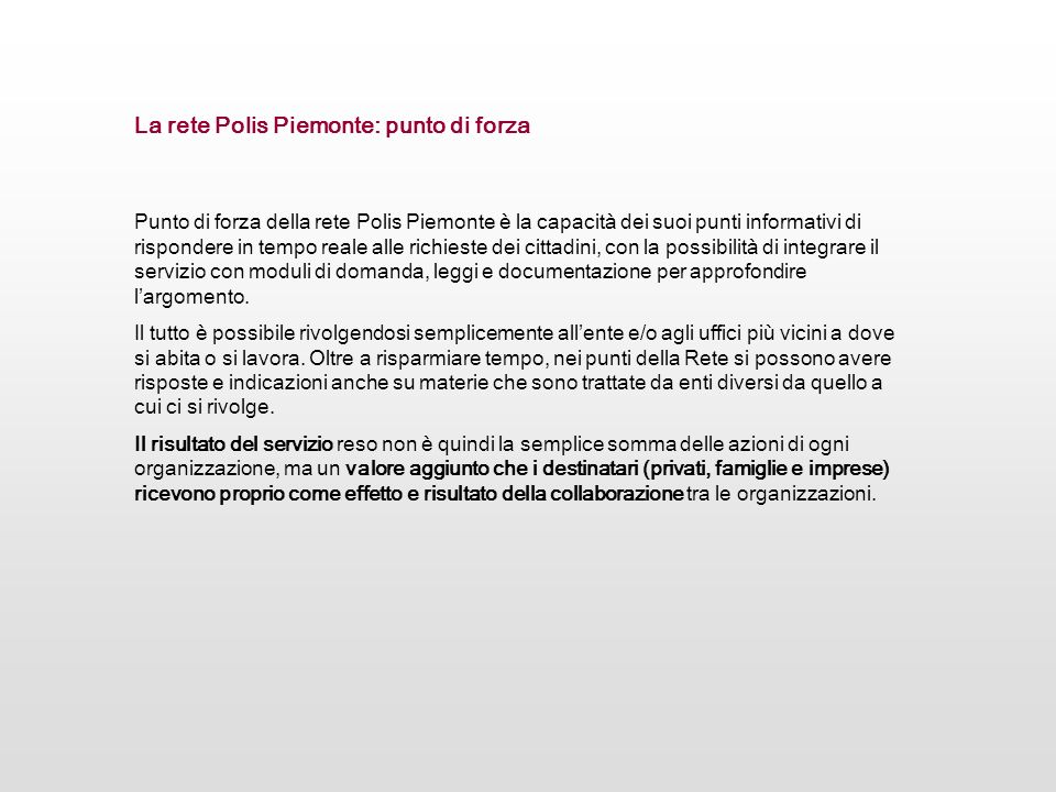 La rete Polis Piemonte: punto di forza