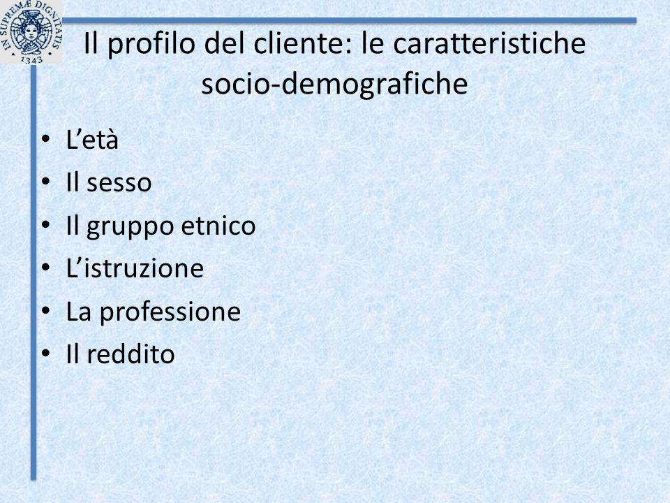 Il profilo del cliente: le caratteristiche socio-demografiche