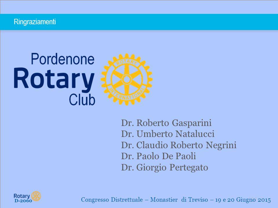 Dr. Claudio Roberto Negrini Dr. Paolo De Paoli Dr. Giorgio Pertegato