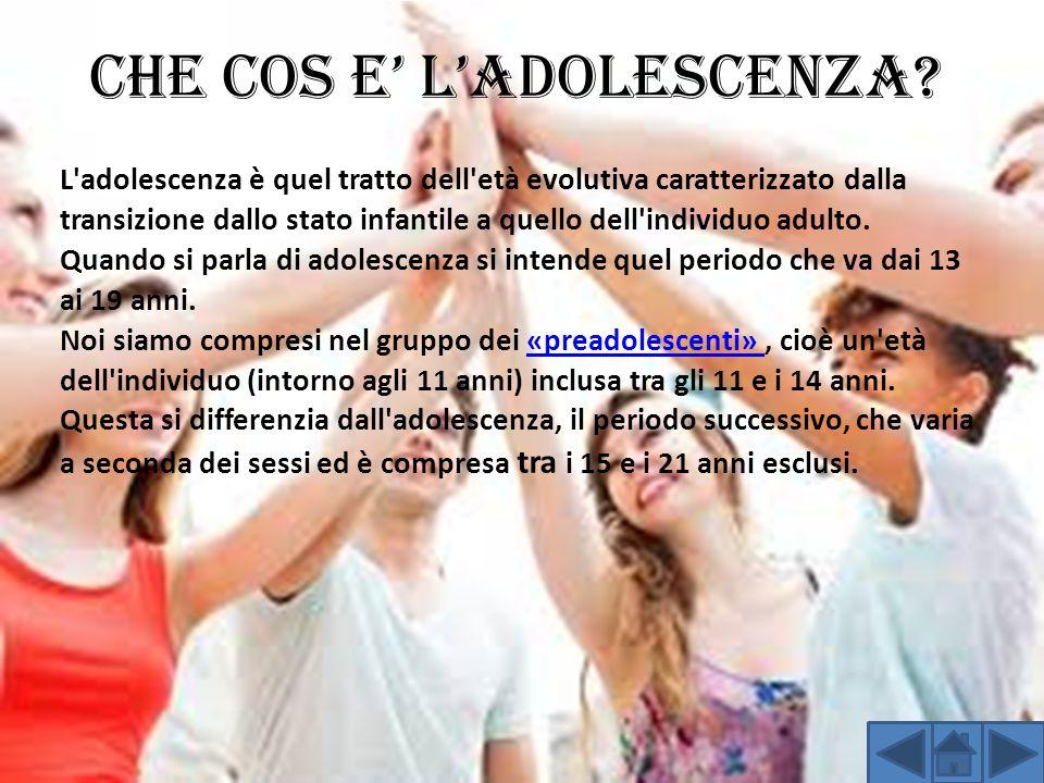 CHE COS E' L'ADOLESCENZA