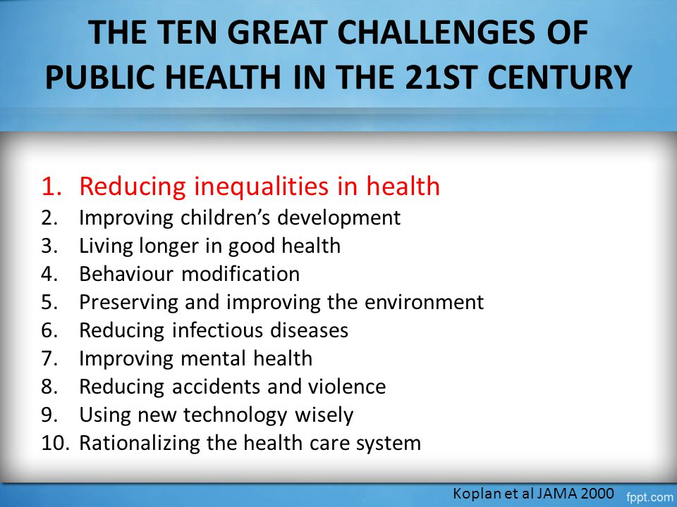 THE TEN GREAT CHALLENGES OF PUBLIC HEALTH IN THE 21ST CENTURY