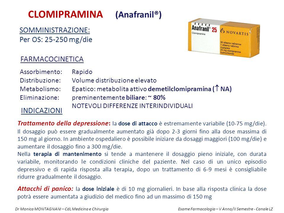 CLOMIPRAMINA (Anafranil®) Somministrazione: Per OS: 25-250 mg/die