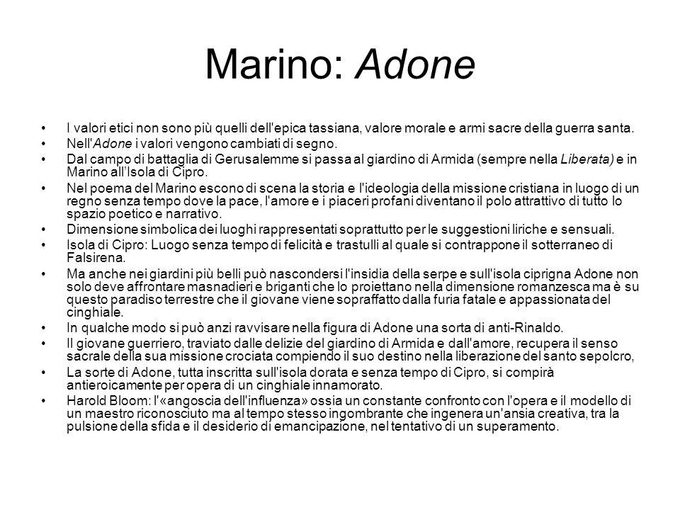 Marino: Adone I valori etici non sono più quelli dell epica tassiana, valore morale e armi sacre della guerra santa.