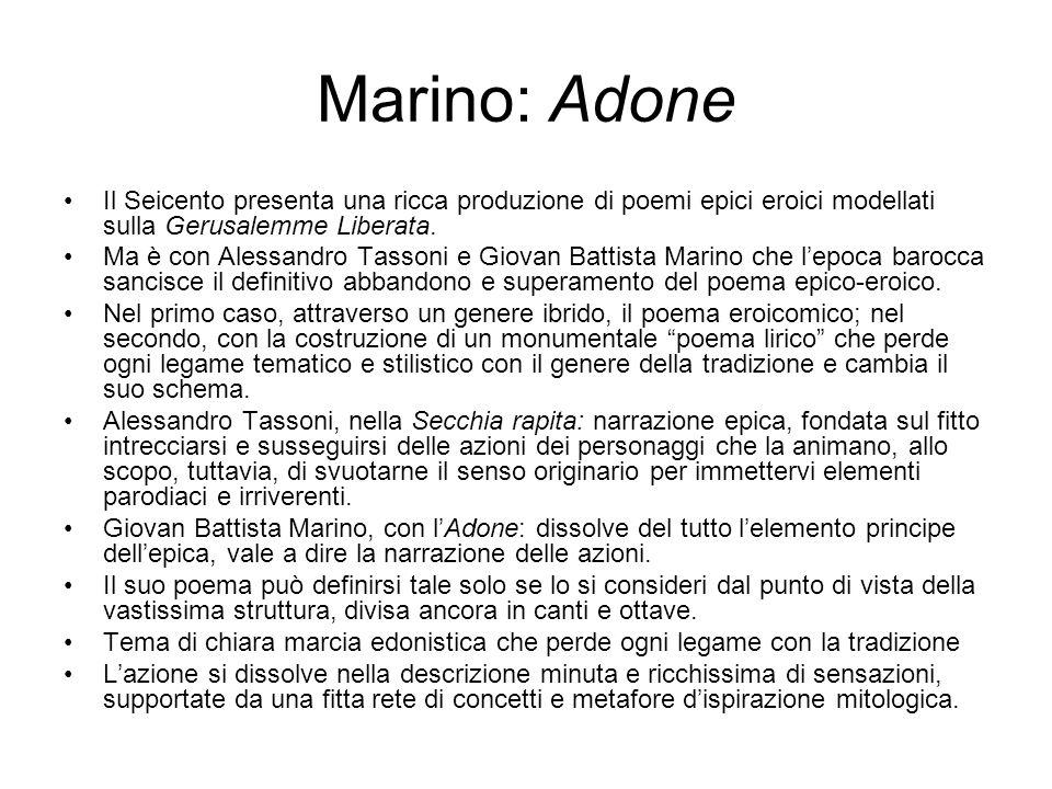 Marino: Adone Il Seicento presenta una ricca produzione di poemi epici eroici modellati sulla Gerusalemme Liberata.