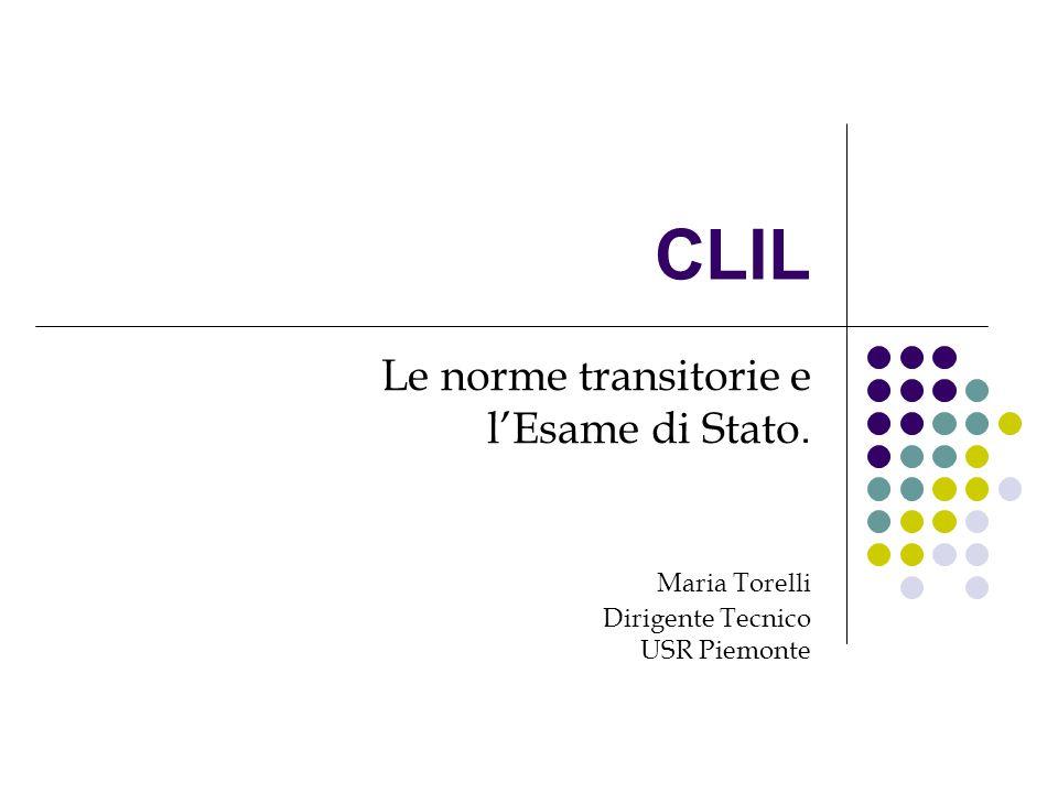 CLIL Le norme transitorie e l'Esame di Stato. Maria Torelli