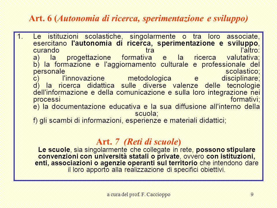 Art. 6 (Autonomia di ricerca, sperimentazione e sviluppo)