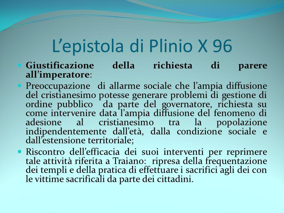 L'epistola di Plinio X 96 Giustificazione della richiesta di parere all'imperatore: