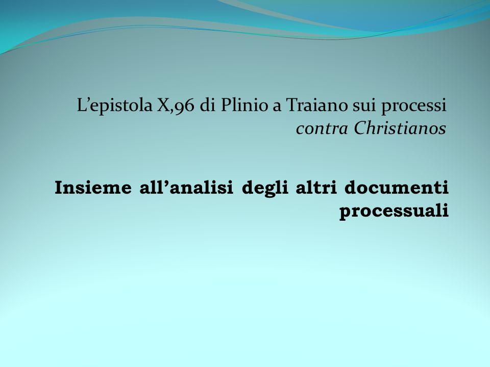 L'epistola X,96 di Plinio a Traiano sui processi contra Christianos