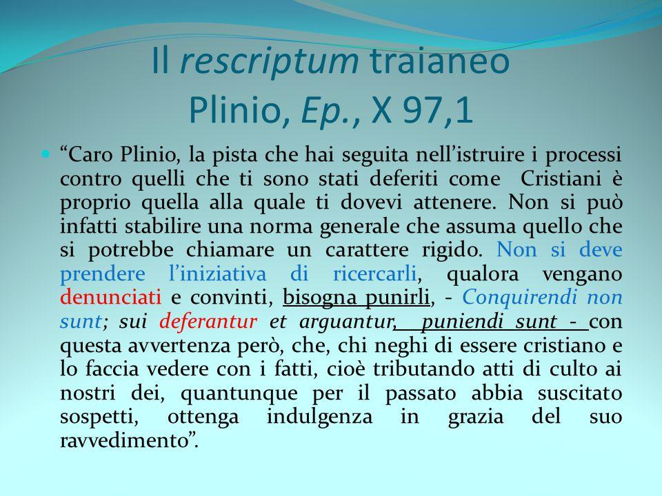 Il rescriptum traianeo Plinio, Ep., X 97,1