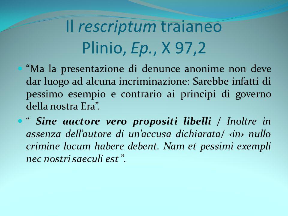 Il rescriptum traianeo Plinio, Ep., X 97,2