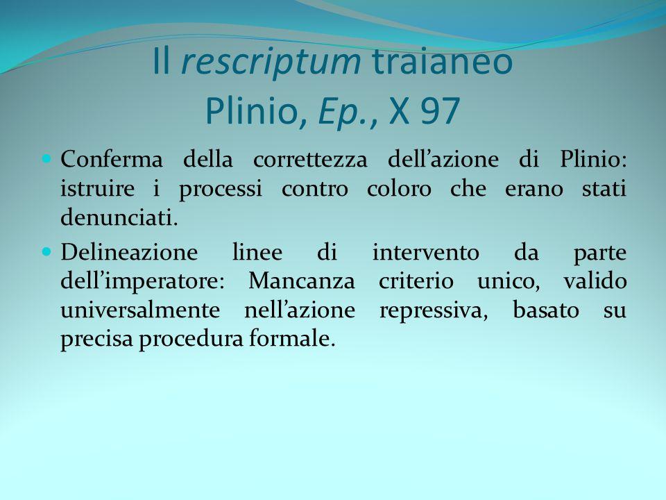 Il rescriptum traianeo Plinio, Ep., X 97