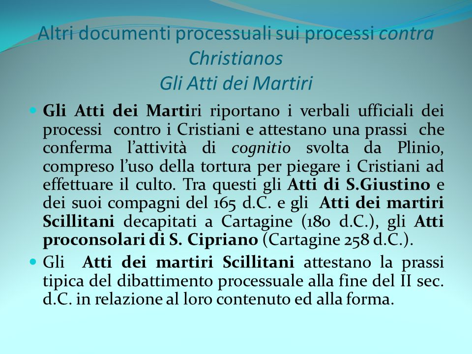Altri documenti processuali sui processi contra Christianos Gli Atti dei Martiri