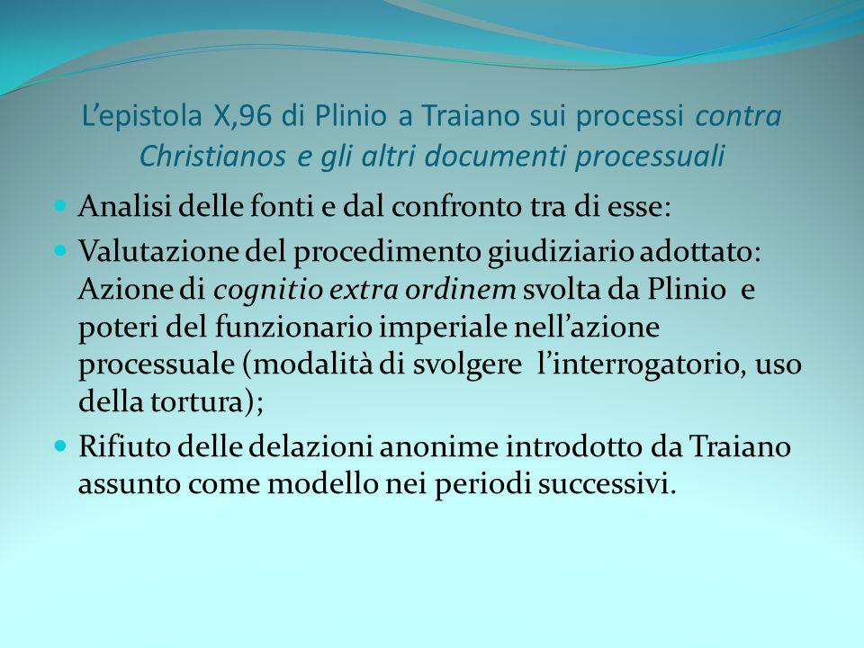L'epistola X,96 di Plinio a Traiano sui processi contra Christianos e gli altri documenti processuali